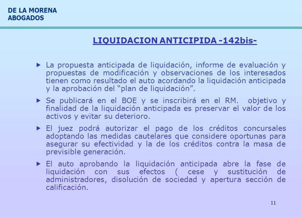 DE LA MORENA ABOGADOS 11 LIQUIDACION ANTICIPIDA -142bis- La propuesta anticipada de liquidación, informe de evaluación y propuestas de modificación y