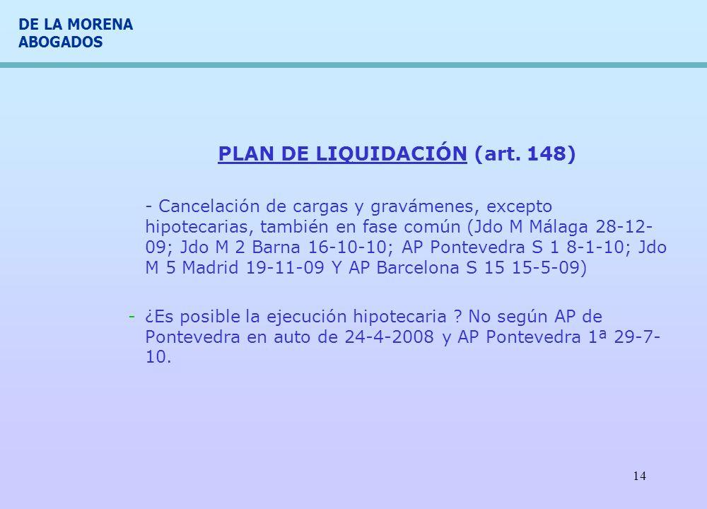 DE LA MORENA ABOGADOS 14 PLAN DE LIQUIDACIÓN (art. 148) - Cancelación de cargas y gravámenes, excepto hipotecarias, también en fase común (Jdo M Málag