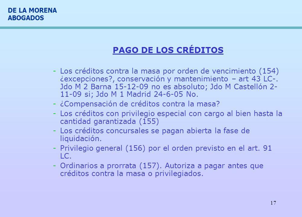 DE LA MORENA ABOGADOS 17 PAGO DE LOS CRÉDITOS -Los créditos contra la masa por orden de vencimiento (154) ¿excepciones?, conservación y mantenimiento