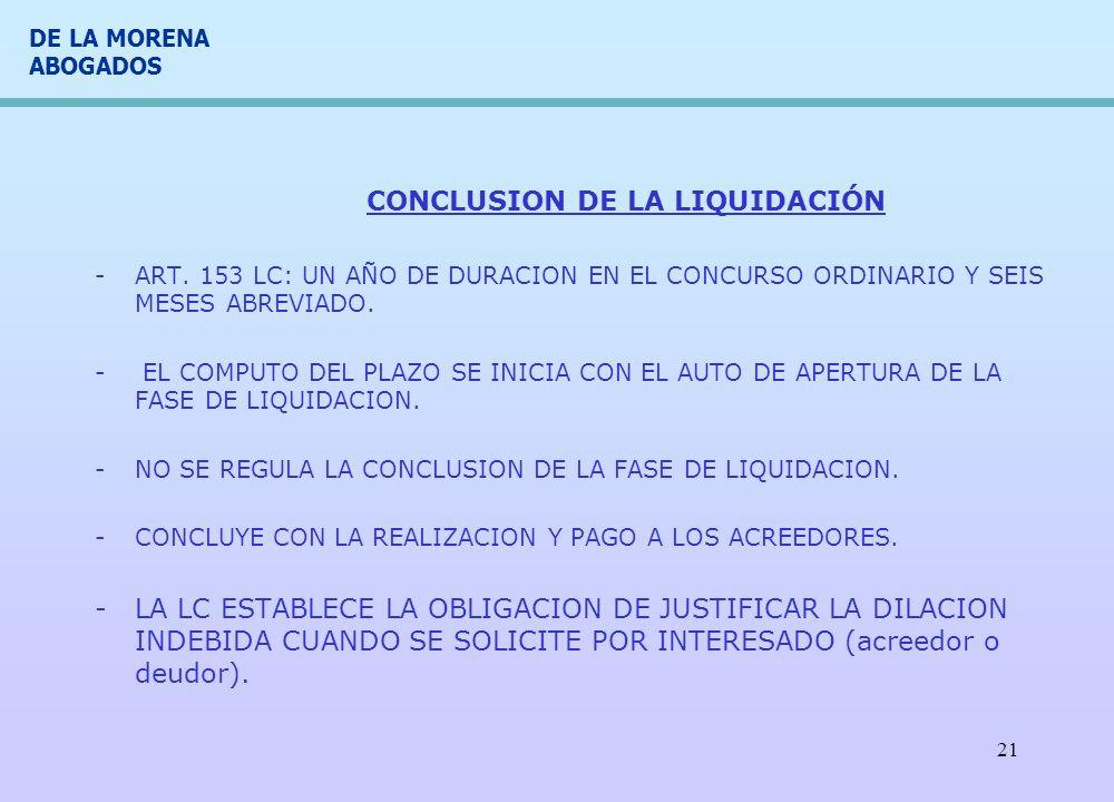 DE LA MORENA ABOGADOS 21 CONCLUSION DE LA LIQUIDACIÓN -ART. 153 LC: UN AÑO DE DURACION EN EL CONCURSO ORDINARIO Y SEIS MESES ABREVIADO. - EL COMPUTO D