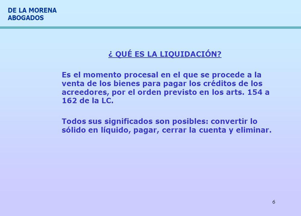 DE LA MORENA ABOGADOS 17 PAGO DE LOS CRÉDITOS -Los créditos contra la masa por orden de vencimiento (154) ¿excepciones?, conservación y mantenimiento – art 43 LC-.