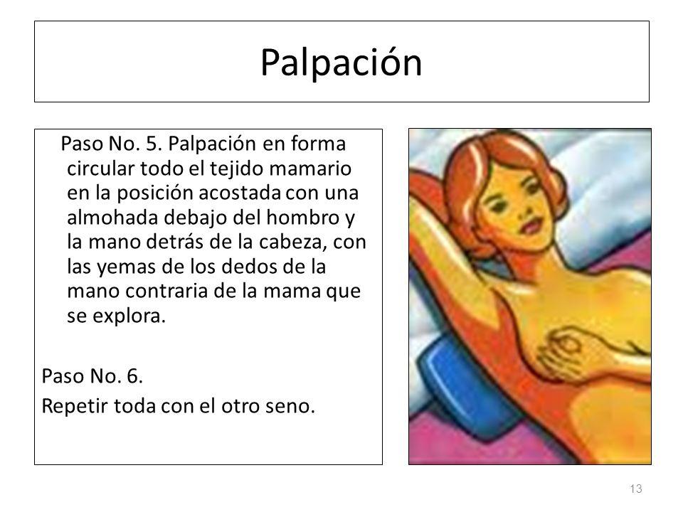 Palpación Paso No. 5. Palpación en forma circular todo el tejido mamario en la posición acostada con una almohada debajo del hombro y la mano detrás d