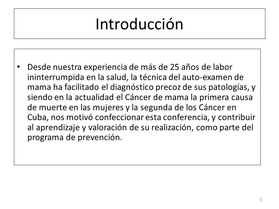 Introducción Desde nuestra experiencia de más de 25 años de labor ininterrumpida en la salud, la técnica del auto-examen de mama ha facilitado el diag