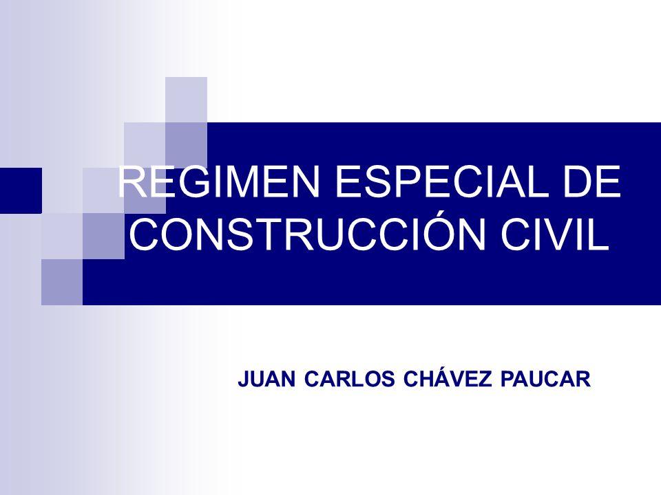 REGIMEN ESPECIAL DE CONSTRUCCIÓN CIVIL JUAN CARLOS CHÁVEZ PAUCAR