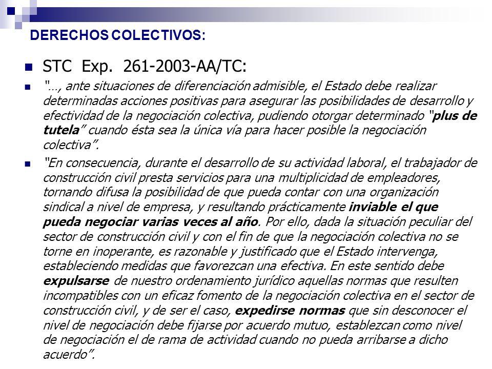 DERECHOS COLECTIVOS: STC Exp. 261-2003-AA/TC: …, ante situaciones de diferenciación admisible, el Estado debe realizar determinadas acciones positivas
