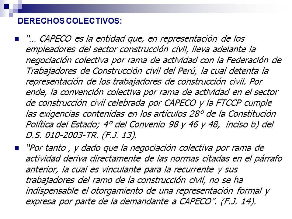 DERECHOS COLECTIVOS: … CAPECO es la entidad que, en representación de los empleadores del sector construcción civil, lleva adelante la negociación col