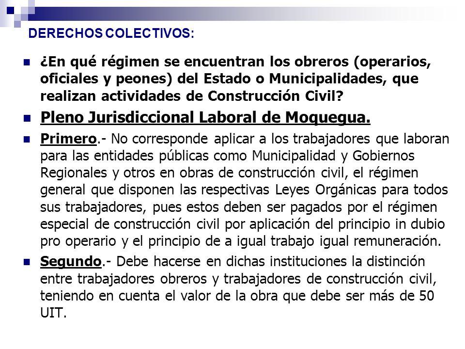 DERECHOS COLECTIVOS: ¿En qué régimen se encuentran los obreros (operarios, oficiales y peones) del Estado o Municipalidades, que realizan actividades