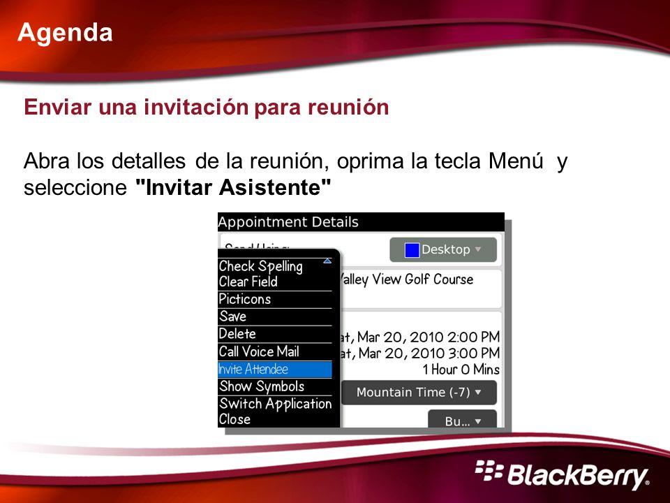 Agenda Enviar una invitación para reunión Abra los detalles de la reunión, oprima la tecla Menú y seleccione