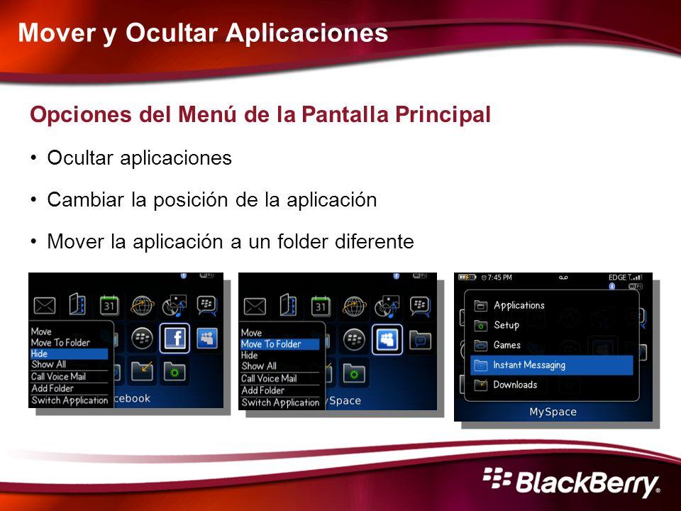 Mover y Ocultar Aplicaciones Opciones del Menú de la Pantalla Principal Ocultar aplicaciones Cambiar la posición de la aplicación Mover la aplicación