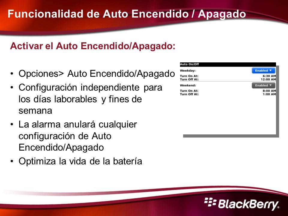 Funcionalidad de Auto Encendido / Apagado Activar el Auto Encendido/Apagado: Opciones> Auto Encendido/Apagado Configuración independiente para los día
