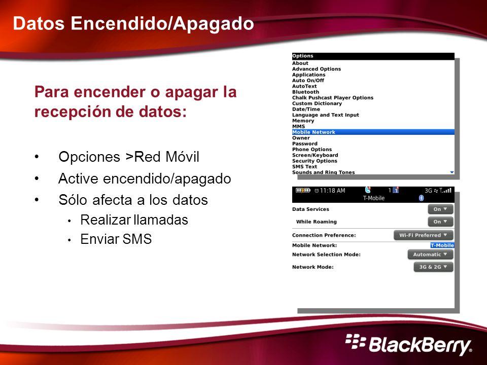 Datos Encendido/Apagado Para encender o apagar la recepción de datos: Opciones >Red Móvil Active encendido/apagado Sólo afecta a los datos Realizar ll