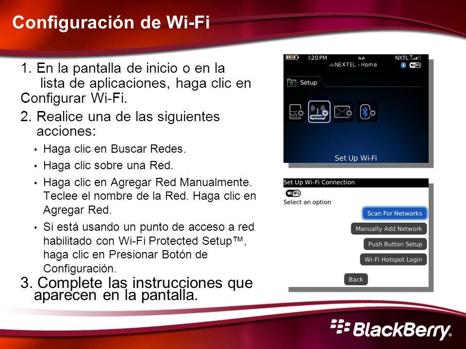 Configuración de Wi-Fi 1. En la pantalla de inicio o en la lista de aplicaciones, haga clic en Configurar Wi-Fi. 2. Realice una de las siguientes acci