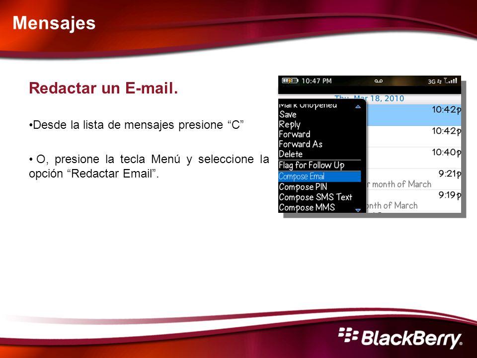 Mensajes Redactar un E-mail. Desde la lista de mensajes presione C O, presione la tecla Menú y seleccione la opción Redactar Email.