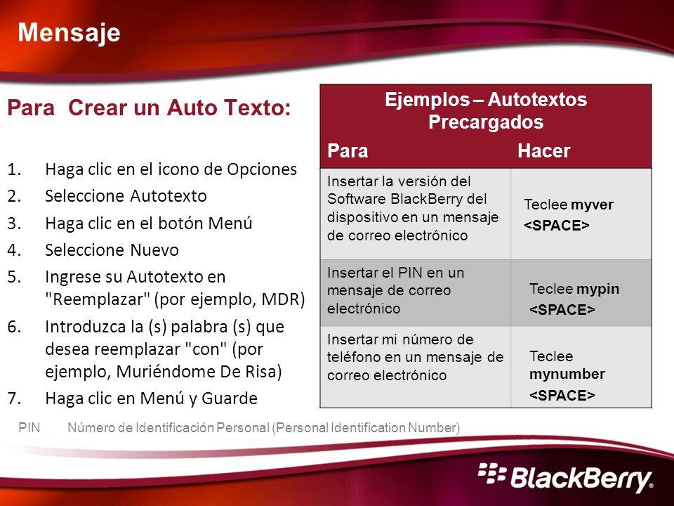 Mensaje Ejemplos – Autotextos Precargados ParaHacer Insertar la versión del Software BlackBerry del dispositivo en un mensaje de correo electrónico In