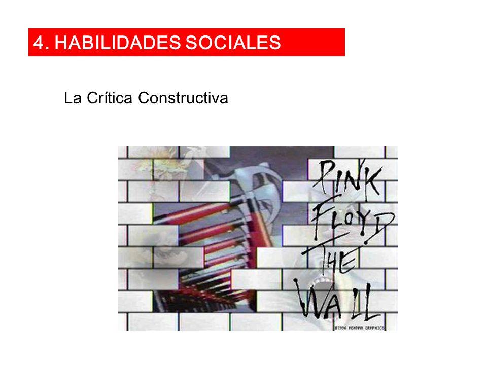 La Crítica Constructiva 4. HABILIDADES SOCIALES