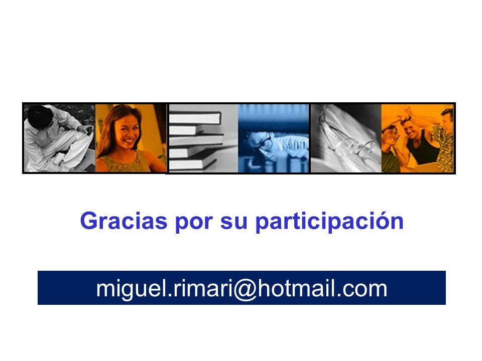 Gracias por su participación miguel.rimari @hotmail.com