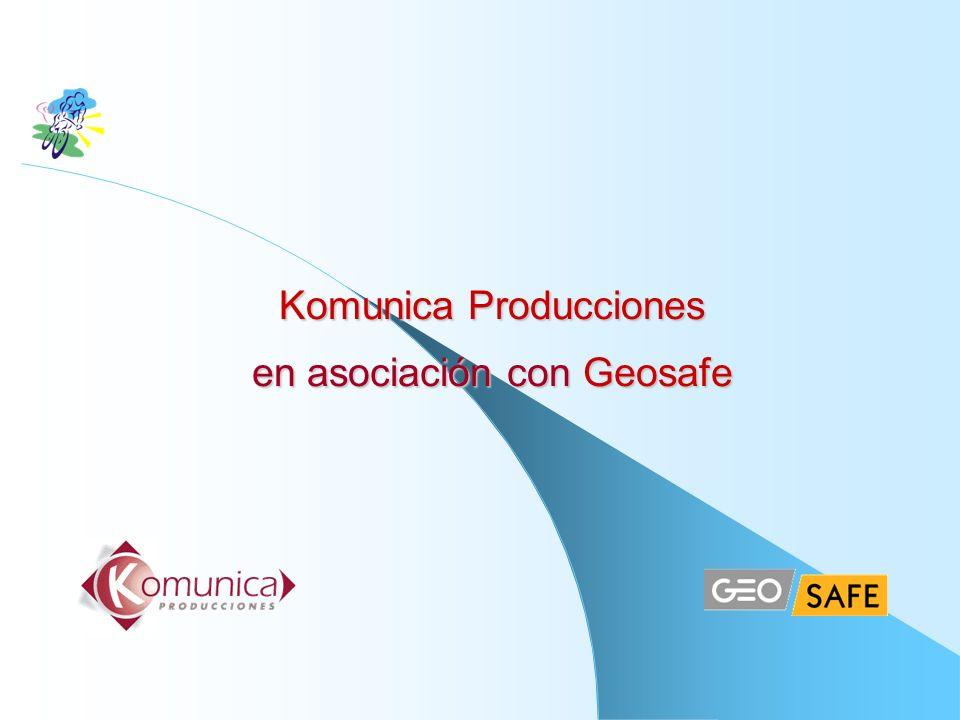Komunica Producciones en asociación con Geosafe