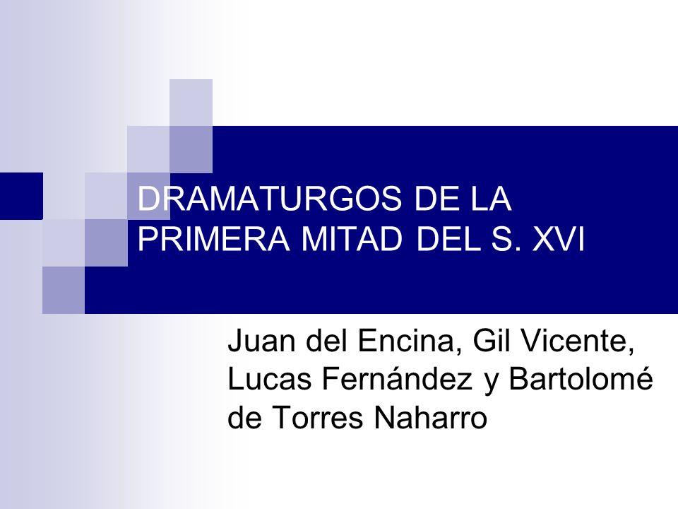 DRAMATURGOS DE LA PRIMERA MITAD DEL S.