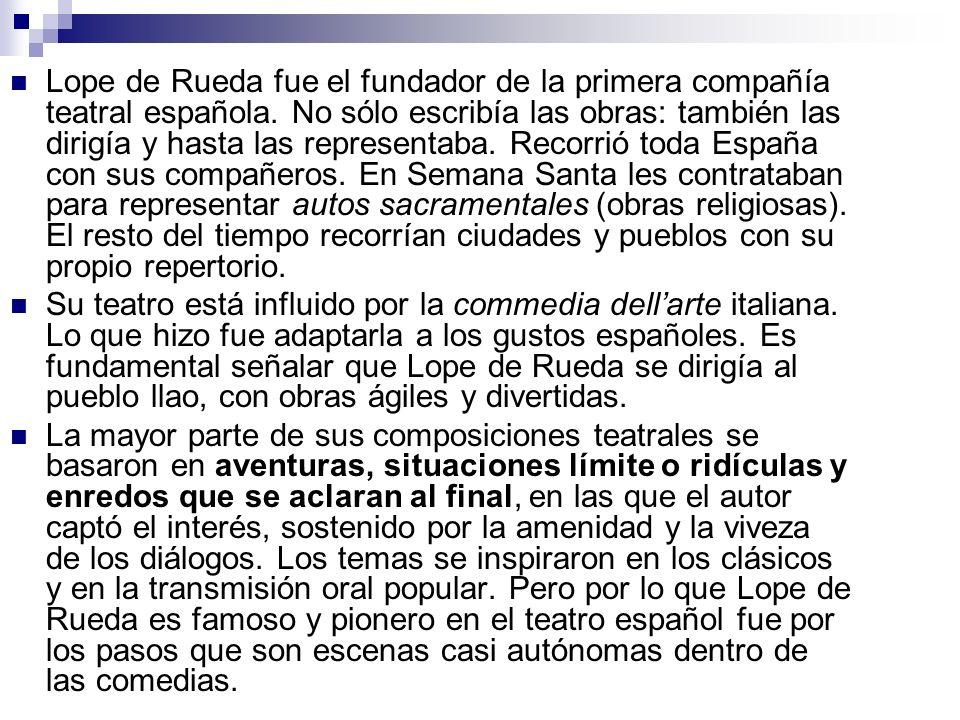 Lope de Rueda fue el fundador de la primera compañía teatral española.