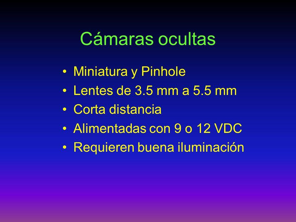 Cámaras ocultas Miniatura y Pinhole Lentes de 3.5 mm a 5.5 mm Corta distancia Alimentadas con 9 o 12 VDC Requieren buena iluminación
