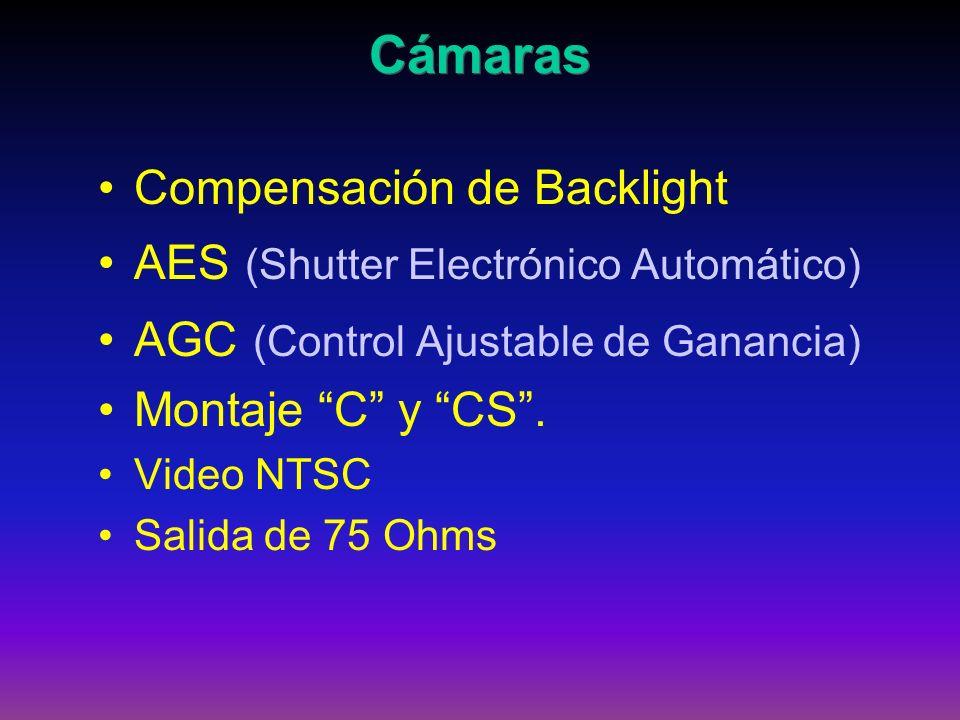 Compensación de Backlight AES (Shutter Electrónico Automático) AGC (Control Ajustable de Ganancia) Montaje C y CS. Video NTSC Salida de 75 Ohms Cámara
