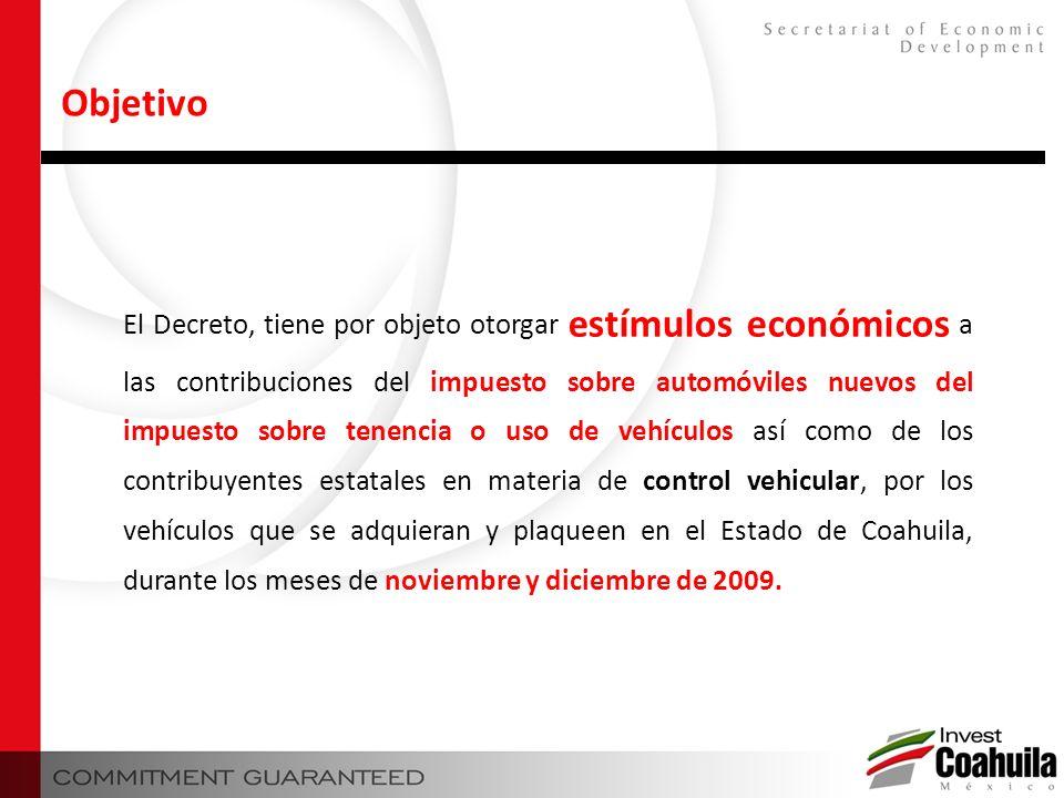 El Decreto, tiene por objeto otorgar estímulos económicos a las contribuciones del impuesto sobre automóviles nuevos del impuesto sobre tenencia o uso