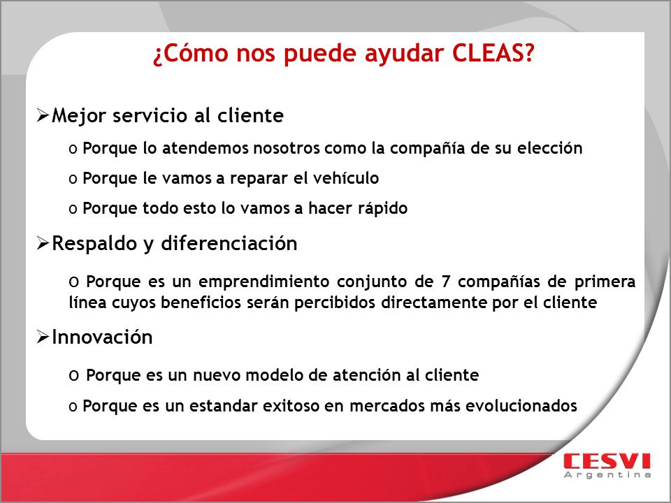 Mejor servicio al cliente o Porque lo atendemos nosotros como la compañía de su elección o Porque le vamos a reparar el vehículo o Porque todo esto lo