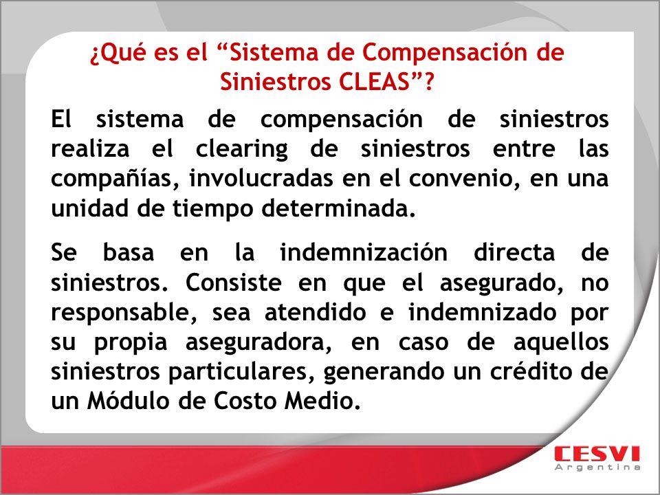 ¿Qué es el Sistema de Compensación de Siniestros CLEAS? El sistema de compensación de siniestros realiza el clearing de siniestros entre las compañías