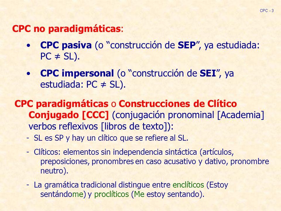 CPC no paradigmáticas: CPC - 3 CPC pasiva (o construcción de SEP, ya estudiada: PC SL).