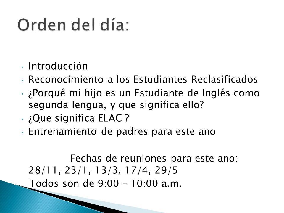 Introducción Reconocimiento a los Estudiantes Reclasificados ¿Porqué mi hijo es un Estudiante de Inglés como segunda lengua, y que significa ello.