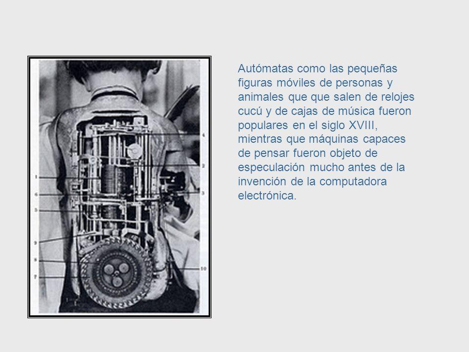 Durante siglos, la gente diseñó máquinas que ayudaran a realizar tareas humanas y no sólo tareas que requiriesen poder muscular.
