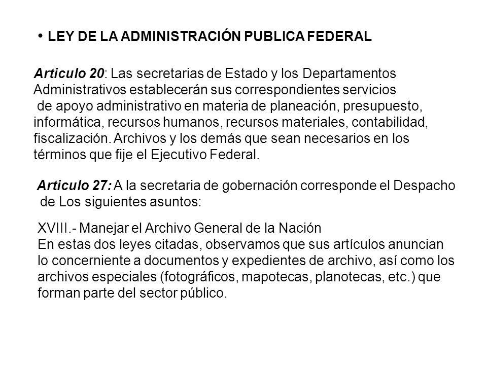 LEY DE LA ADMINISTRACIÓN PUBLICA FEDERAL Articulo 20: Las secretarias de Estado y los Departamentos Administrativos establecerán sus correspondientes