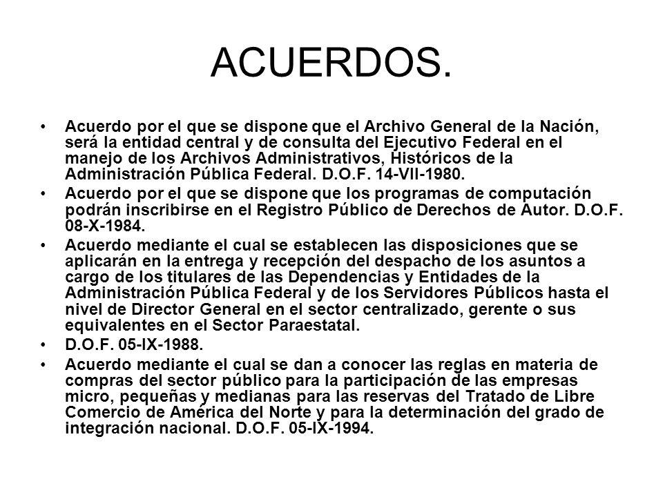 ACUERDOS. Acuerdo por el que se dispone que el Archivo General de la Nación, será la entidad central y de consulta del Ejecutivo Federal en el manejo
