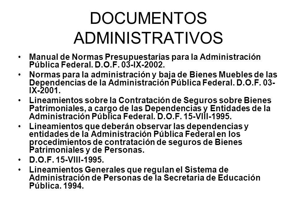 DOCUMENTOS ADMINISTRATIVOS Manual de Normas Presupuestarias para la Administración Pública Federal. D.O.F. 03-IX-2002. Normas para la administración y