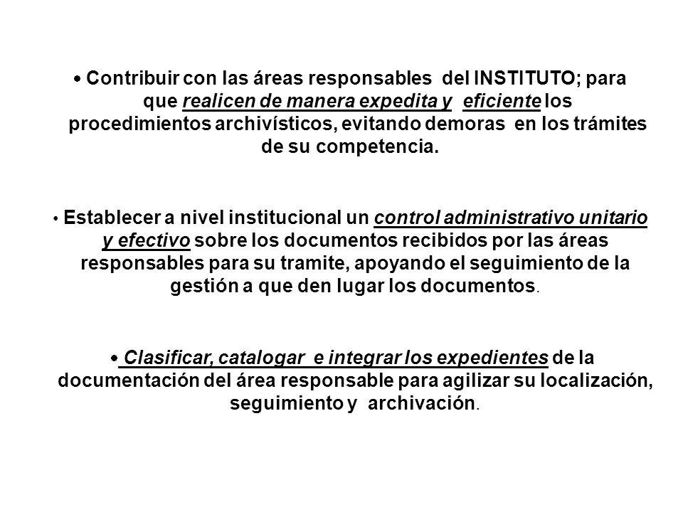 Llevar un efectivo seguimiento y control de la documentación de las áreas responsables de la Institución.