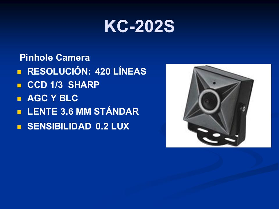 KC-202S Pinhole Camera RESOLUCIÓN: 420 LÍNEAS CCD 1/3 SHARP AGC Y BLC LENTE 3.6 MM STÁNDAR SENSIBILIDAD 0.2 LUX