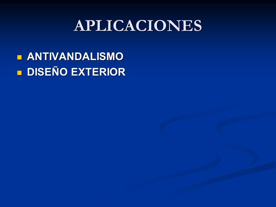APLICACIONES ANTIVANDALISMO ANTIVANDALISMO DISEÑO EXTERIOR DISEÑO EXTERIOR