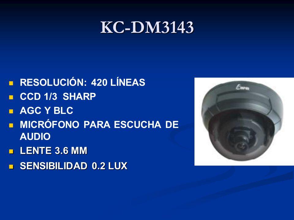 KC-DM3143 RESOLUCIÓN: 420 LÍNEAS CCD 1/3 SHARP AGC Y BLC MICRÓFONO PARA ESCUCHA DE AUDIO LENTE 3.6 MM LENTE 3.6 MM SENSIBILIDAD 0.2 LUX SENSIBILIDAD 0