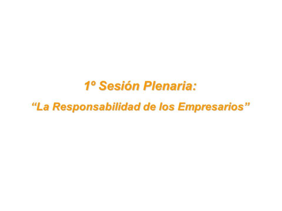 1º Sesión Plenaria: La Responsabilidad de los Empresarios