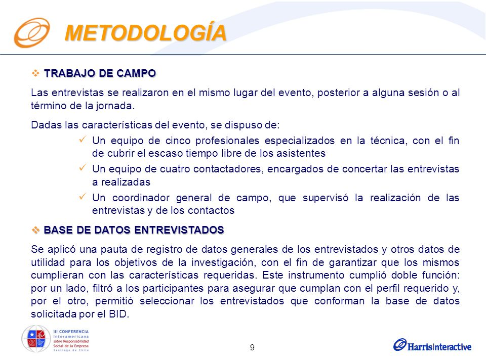 9 TRABAJO DE CAMPO Las entrevistas se realizaron en el mismo lugar del evento, posterior a alguna sesión o al término de la jornada. Dadas las caracte