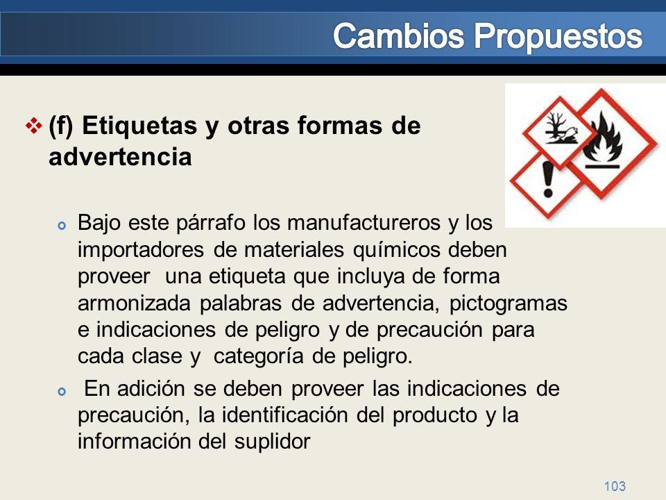 (f) Etiquetas y otras formas de advertencia Bajo este párrafo los manufactureros y los importadores de materiales químicos deben proveer una etiqueta