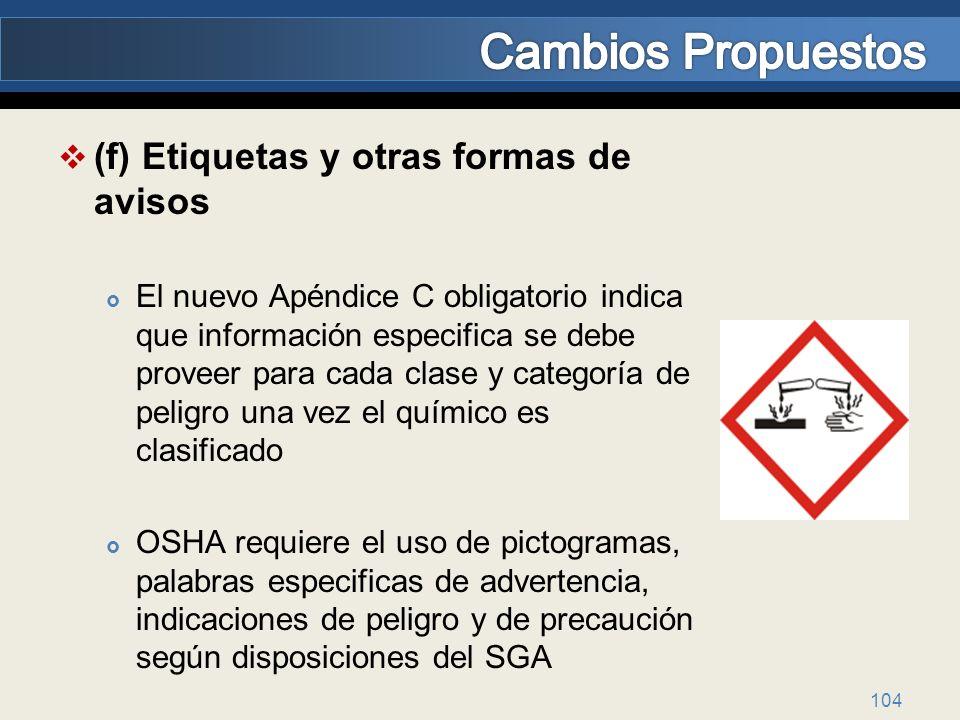 (f) Etiquetas y otras formas de avisos El nuevo Apéndice C obligatorio indica que información especifica se debe proveer para cada clase y categoría d