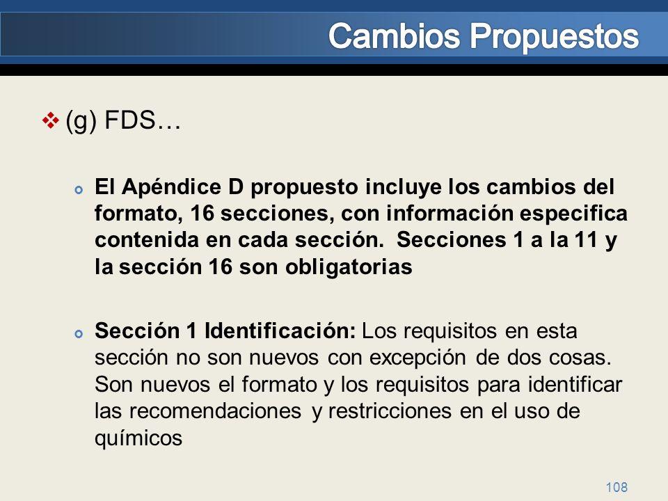 (g) FDS… El Apéndice D propuesto incluye los cambios del formato, 16 secciones, con información especifica contenida en cada sección. Secciones 1 a la