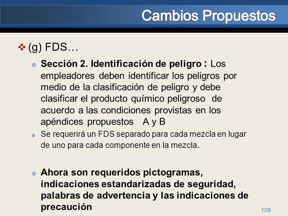 (g) FDS… Sección 2. Identificación de peligro : Los empleadores deben identificar los peligros por medio de la clasificación de peligro y debe clasifi