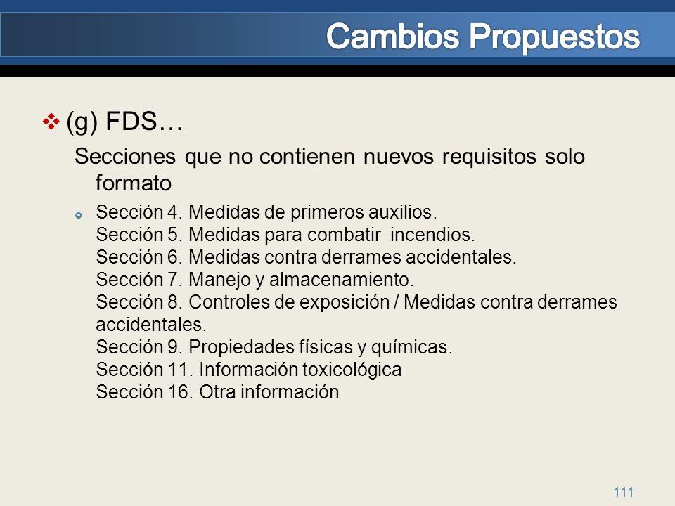 (g) FDS… Secciones que no contienen nuevos requisitos solo formato Sección 4. Medidas de primeros auxilios. Sección 5. Medidas para combatir incendios