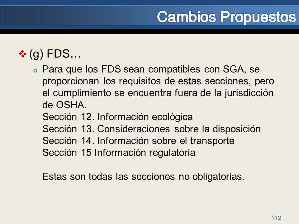 (g) FDS… Para que los FDS sean compatibles con SGA, se proporcionan los requisitos de estas secciones, pero el cumplimiento se encuentra fuera de la j
