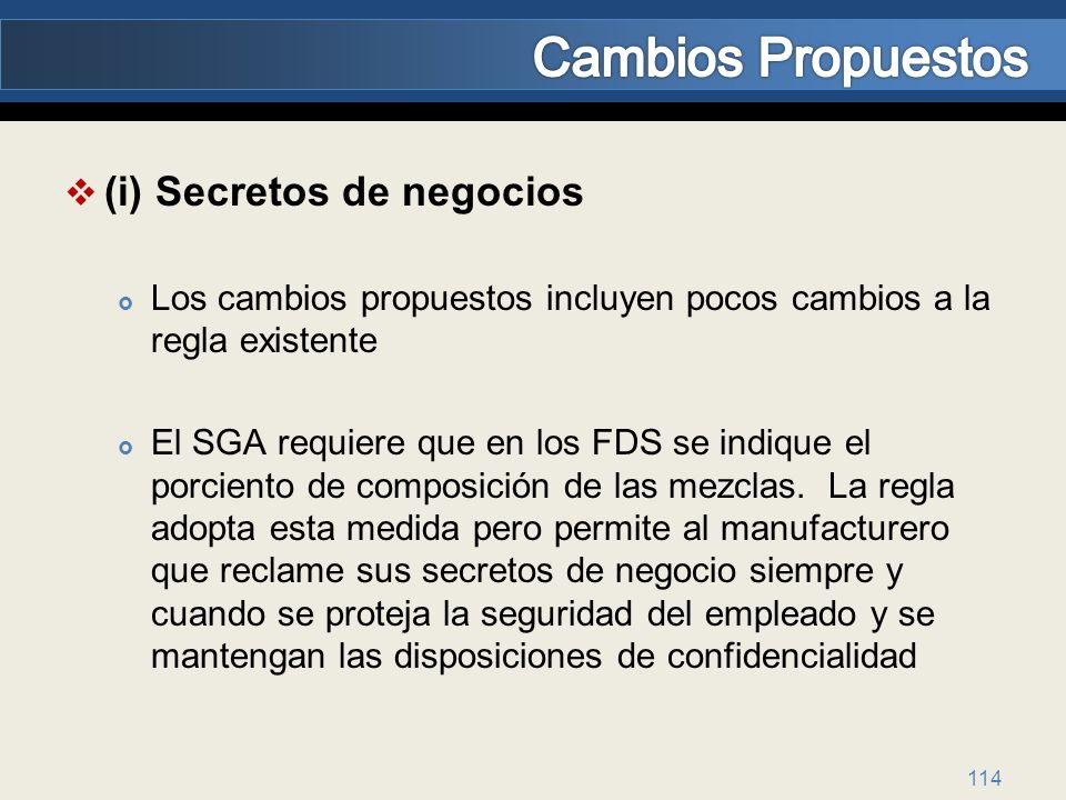 (i) Secretos de negocios Los cambios propuestos incluyen pocos cambios a la regla existente El SGA requiere que en los FDS se indique el porciento de