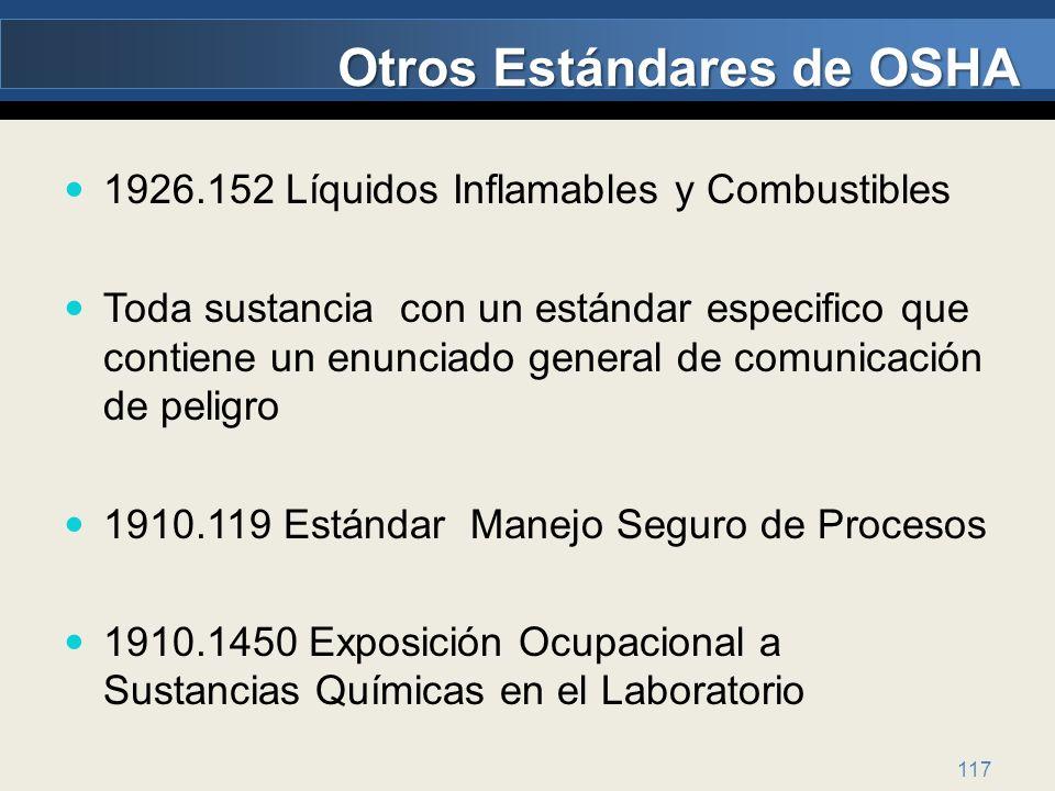 117 Otros Estándares de OSHA 1926.152 Líquidos Inflamables y Combustibles Toda sustancia con un estándar especifico que contiene un enunciado general