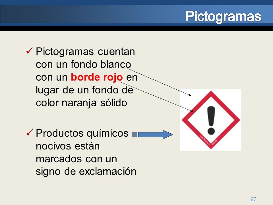 63 Pictogramas cuentan con un fondo blanco con un borde rojo en lugar de un fondo de color naranja sólido Productos químicos nocivos están marcados co