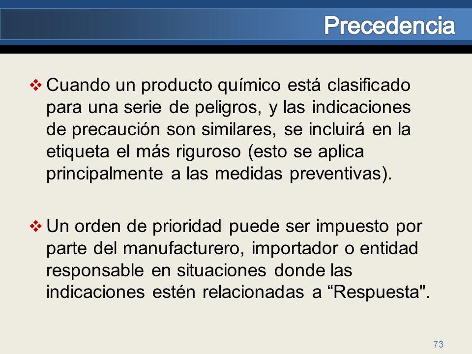 Cuando un producto químico está clasificado para una serie de peligros, y las indicaciones de precaución son similares, se incluirá en la etiqueta el